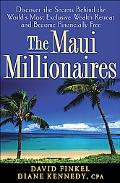 Maui Millionaires Discover the Secrets Behind the World's Most Exclusive Wealth Retreat And ...