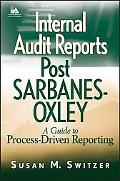 Internal Audit Reports and Sarbanes-Oxley A Guide to Process-driven Reporting