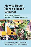 How to Reach Hard to Reach Children