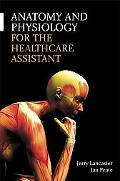Anatomy and Physiology for the Health Care Assistant