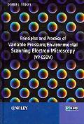Principles and Practice of Variable Pressure Scanning Electron Microscopy (VPSEM)