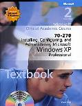 Microsoft Official Academic Course 70-270; Installing, Configuring, and Administering Micros...