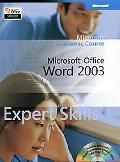 Microsoft Official Academic Course Microsoft Word 2003 Expert Skills