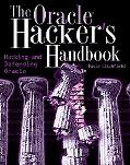 Oracle Hacker's Handbook Hacking And Defending Oracle