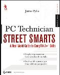 PC Technician Street Smarts A Real World Guide to CompTIA A+ Skills