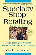 Specialty Shop Retailing Everything You Need to Know to Run Your Own Store