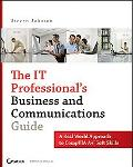 IT Professional's Business and Communications Guide A Real-World Approach to Comp TIA A+ Sof...
