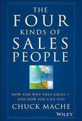 Four Kinds of Sales People How and Why They Excel--and How You Can Too