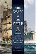 Way of the Ship: A History of Shipping in America, 1600-2000