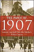 Panic of 1907 Lessons Learned from the Market's Perfect Storm