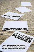 Confessions of an Event Planner: Case Studies from the Real World of EventsHow to Handle the...