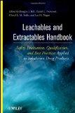 Leachables and Extractables Handbook: Safety Evaluation, Qualification, and Best Practices A...