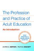 Profession and Practice of Adult Education An Introduct