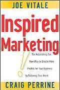 Inspired Marketing!: The Astonishing Fun New Way to Create More Profits for Your Business by...