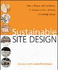 Sustainable Site Design: Criteria, Process, and Case Studies for Integrating Site and Region...
