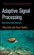 Adaptive Signal Processing: Next Generation Solutions (Adaptive and Learning Systems for Sig...
