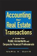 Accounting for Real Estate Transactions: A Guide for Public Accountants and Corporate Financ...