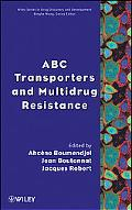 ABC Transporters and Multidrug Resistance (Wiley Series in Drug Discovery and Development)