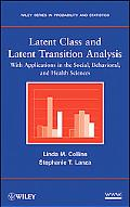 Latent Class and Latent Transition Analysis: WithApplications in the Social, Behavioral, and...