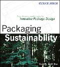 Packaging Sustainability: Tools, Systems, and Strategies for Innovative Package Design