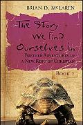 Story We Find Ourselves in