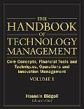 The Handbook of Technology Management: Core Concepts, Financial Tools and Techniques, Operat...