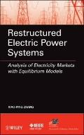 Restructured Electric Power Systems: Analysis of Electricity Markets with Equilibrium Models...