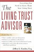 Living Trust Advisor: Everything You Need to Know about Your Living Trust