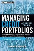 Managing Credit Portfolios: Tools and Techniques to Manage Portfolios of Loans, Bond, and Ot...