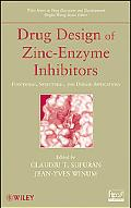 Drug Design of Zinc-Enzyme Inhibitors: Functional, Structural, and Disease Applications (Wil...