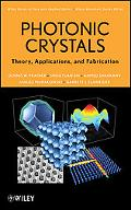 Photonic Crystals, Theory, Applications and Fabrication