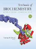 Textbook of Biochemistry with Clinical Correlations (Textbook of Biochemistry w/ Clinical Co...