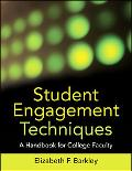 Student Engagement Techniques: A Handbook for College Faculty (Higher and Adult Education Se...