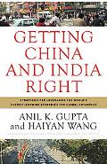 Getting China and India Right: Strategies for Leveraging the World's Fastest-Growing Economi...