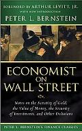 Economist on Wall Street: Notes on the Sanctity of Gold, the Value of Money, the Security of...