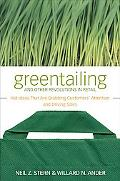 Greentailing and Other Revolutions in Retail: Hot Ideas That Are Grabbing Customers' Attenti...