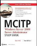 MCITP: Windows Server 2008 Administration Study Guide (Exam 70-646)