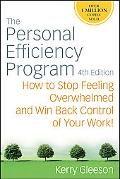 The Personal Efficiency Program: How to Stop Feeling Overwhelmed and Win Back Control of You...