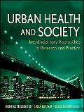 Urban Health and Society: Interdisciplinary Approaches to Research and Practice (Public Heal...