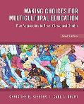 Making Choices for Multicultural Education: Five Aapproaches to Race, Class and Gender