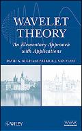 Wavelet Theory: An Elementary Approach with Applications