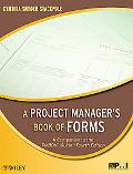 Project Manager's Book of Forms: A Companion to the PMBOK Guide