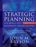 Strategic Planning for Public and Nonprofit Organizations: A Guide to Strengthening and Sust...