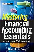 Mastering Financial Accounting Essentials: The Critical Nuts and Bolts (Wiley Finance)