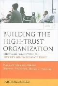 Building the High-Trust Organization: Strategies for Supporting Five Key Dimensions of Trust...