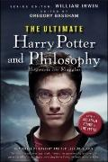The Ultimate Harry Potter and Philosophy: Hogwarts for Muggles (The Blackwell Philosophy and...