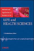 Methods and Applications of Statistics in the Life and Health Sciences (Wiley Series in Meth...