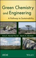 Green Chemistry and Engineering: A path to sustainability