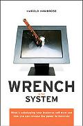 Wrench in the System: What's Sabotaging Your Business Software and How You Can Release the P...