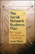 Social Network Business Plan: 18 Strategies That Will Create Great Wealth